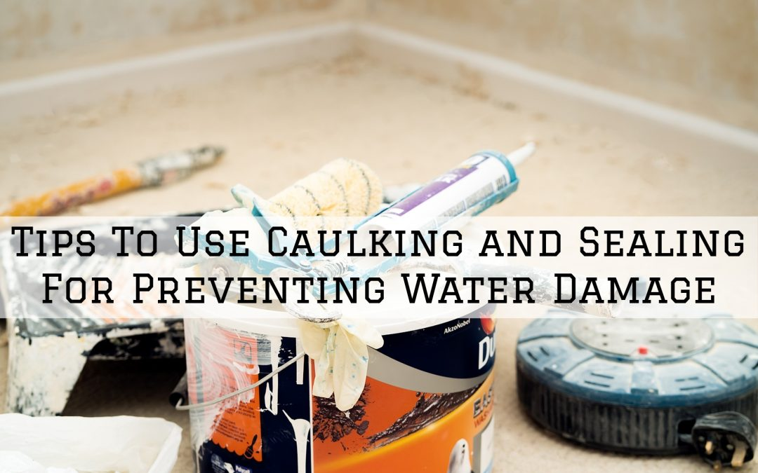 Tips To Use Caulking and Sealing For Preventing Water Damage in Macomb, MI