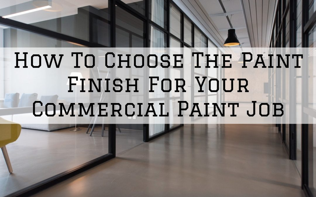 How To Choose The Paint Finish For Your Commercial Paint Job in Chesterfield, MI