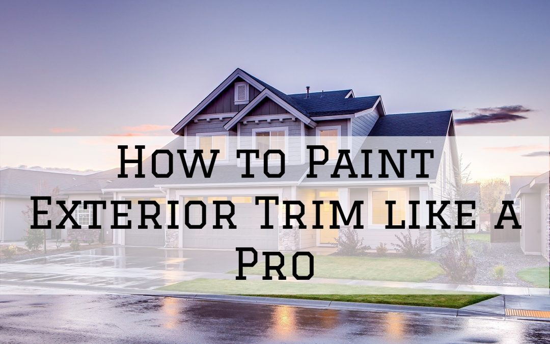 2020-03-19 TD Painting and Wallcovering How to Paint Exterior Trim like a Pro in Shelby Township MI