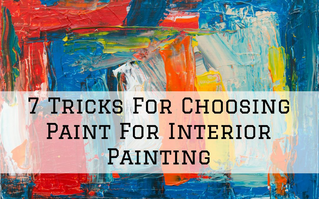 7 Tricks For Choosing Paint For Interior Painting in Shelby Township, MI