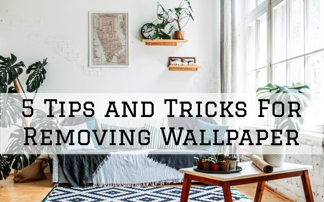 5 Tips and Tricks For Removing Wallpaper in Rochester, MI