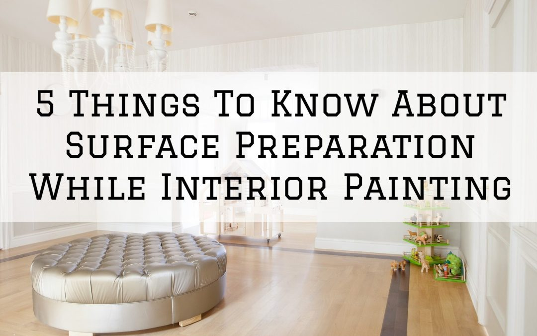 5 Things To Know About Surface Preparation While Interior Painting in Shelby Township, MI