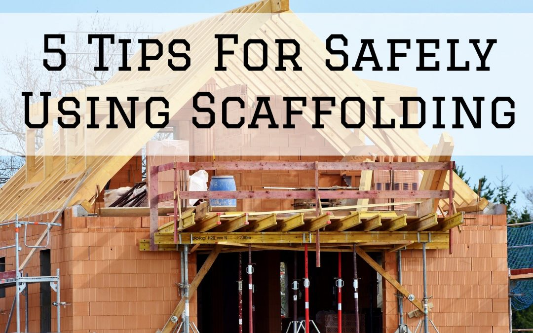 5 Tips For Safely Using Scaffolding in Chesterfield, MI