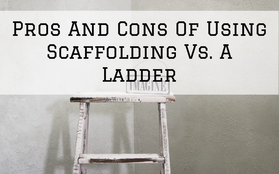 Pros And Cons Of Using Scaffolding Vs. A Ladder in Shelby Township, MI