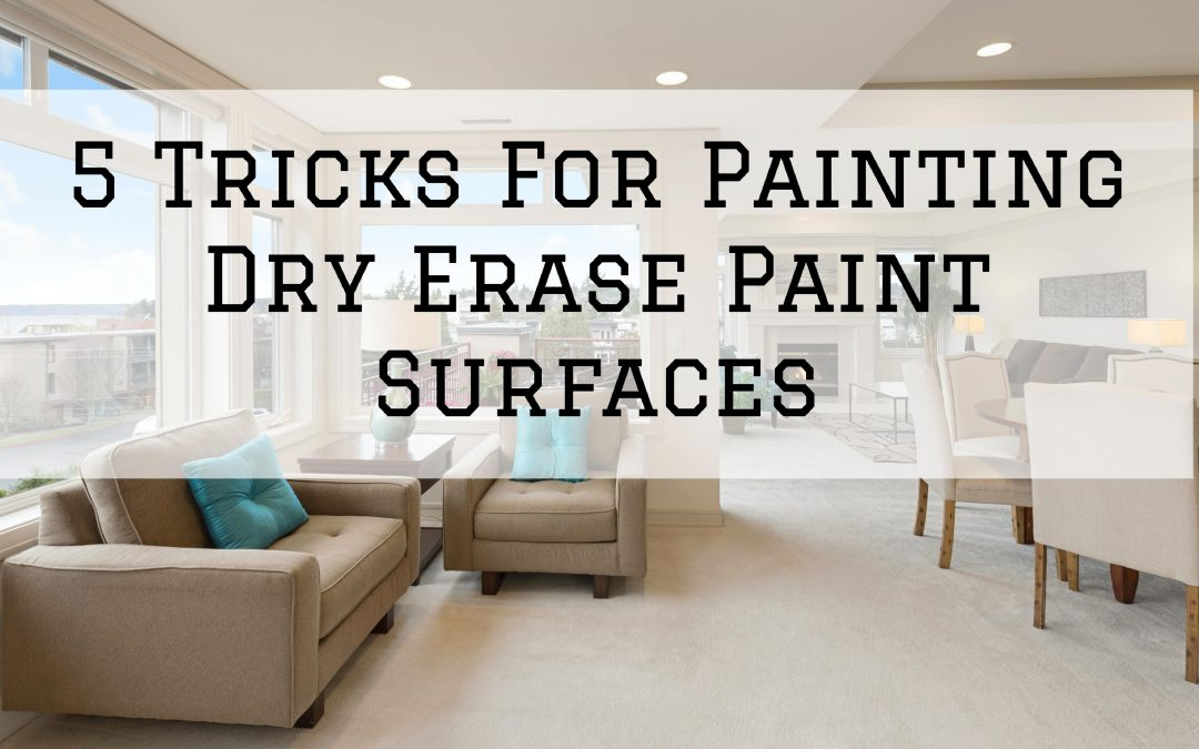 5 Tricks For Painting Dry Erase Paint Surfaces in Rochester, MI